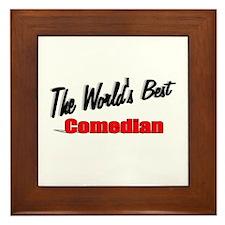 """""""The World's Best Comedian"""" Framed Tile"""