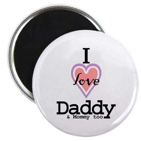 """I Love Daddy and Mommy Too 2.25"""" Magnet (100 pack)"""