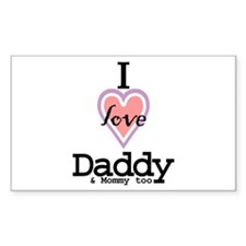 I Love Daddy and Mommy Too Rectangle Decal