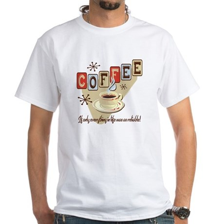 Reliable Coffee White T-Shirt