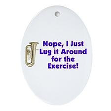 Tuba-I Just Lug it Around Oval Ornament