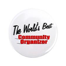 """""""The World's Best Community Organizer"""" 3.5"""" Button"""