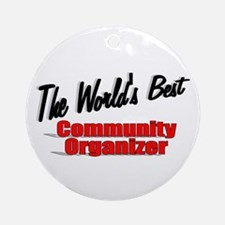 """The World's Best Community Organizer"" Ornament (R"