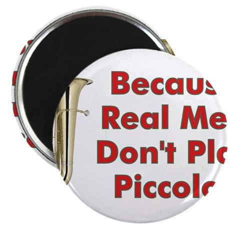"""Real Men Don't Play Piccolos 2.25"""" Magnet (10 pack"""