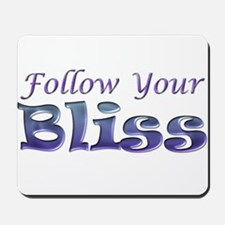 Follow Your Bliss Mousepad