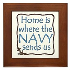 Home is Where the Navy Sends Us Framed Tile