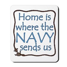 Home is Where the Navy Sends Us Mousepad