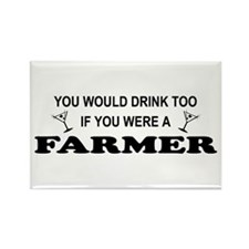 You'd Drink Too Farmer Rectangle Magnet