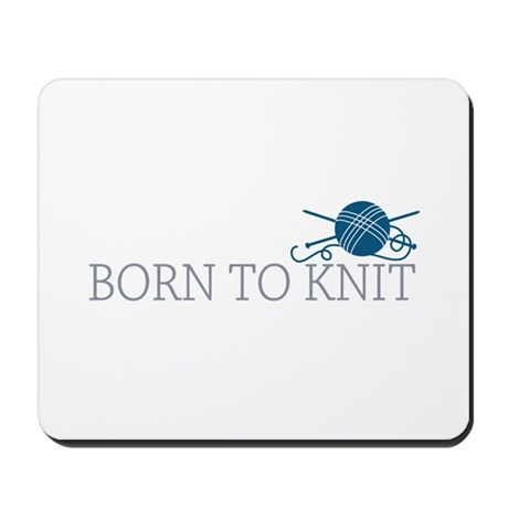 Born to KNIT Mousepad