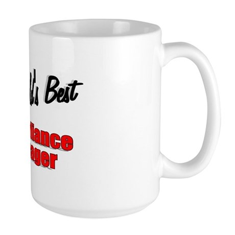 """""""The World's Best Compliance Manager"""" Large Mug"""