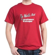 """The World's Best Compliance Manager"" T-Shirt"