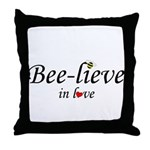 BEE-LIEVE IN LOVE Throw Pillow