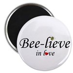 BEE-LIEVE IN LOVE Magnet