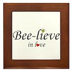 BEE-LIEVE IN LOVE Framed Tile
