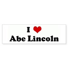 I Love Abe Lincoln Bumper Bumper Sticker