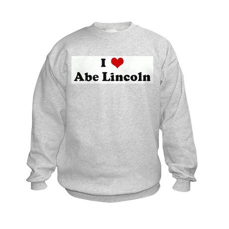 I Love Abe Lincoln Kids Sweatshirt