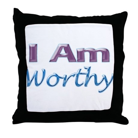 I Am Worthy Throw Pillow