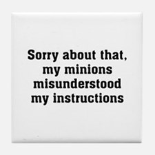 Sorry About Minions Tile Coaster
