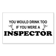 You'd Drink Too Inspector Rectangle Decal