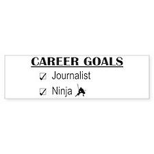 Journalist Career Goals Bumper Bumper Sticker