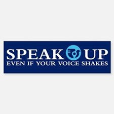 SPEAK UP Bumper Bumper Bumper Sticker
