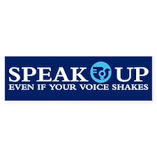 SPEAK UP Bumper Bumper Sticker