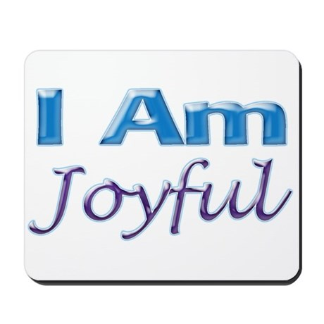 I Am Joyful Mousepad