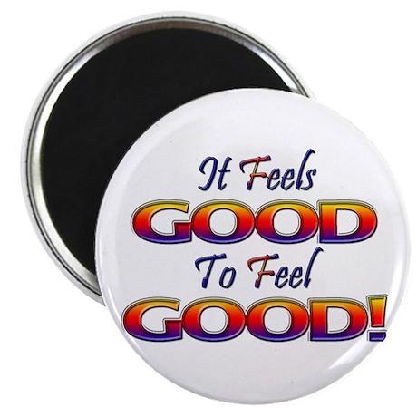 "It Feels Good to Feel Good! 2.25"" Magnet (10 pack)"