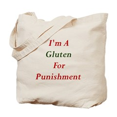 Gluten for Punisment Tote Bag