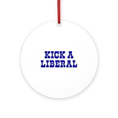 Kick A Liberal Ornament (Round)