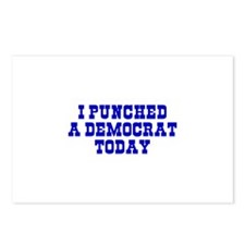 I Punched A Democrat Today Postcards (Package of 8