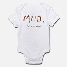 Mud. (It's a guy thing) Infant Bodysuit