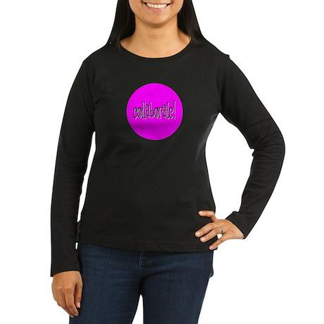 Collaborate Pink Women's Long Sleeve Dark T-Shirt