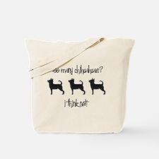 Too Many Chihuahuas? Tote Bag