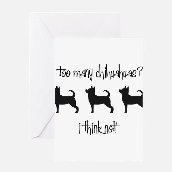 Too Many Chihuahuas? Greeting Card