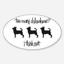 Too Many Chihuahuas? Oval Decal