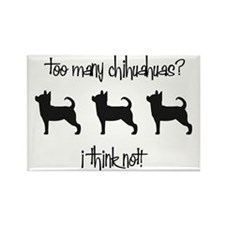 Too Many Chihuahuas? Rectangle Magnet (10 pack)