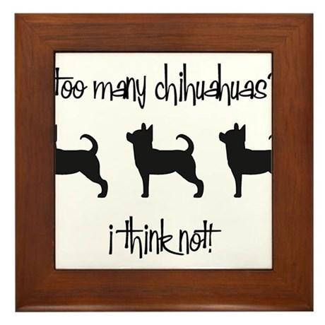 Too Many Chihuahuas? Framed Tile