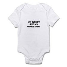 My TURKEY Ate My Other Shirt Infant Bodysuit