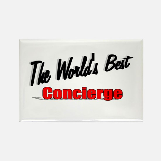 """The World's Best Concierge"" Rectangle Magnet"