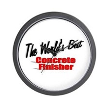 """""""The World's Best Concrete Finisher"""" Wall Clock"""