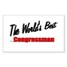 """The World's Best Congressman"" Sticker (Rectangula"