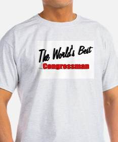"""The World's Best Congressman"" T-Shirt"