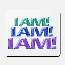 I Am! I Am! I Am! Mousepad