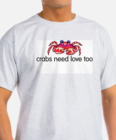 crabs need love too T-Shirt