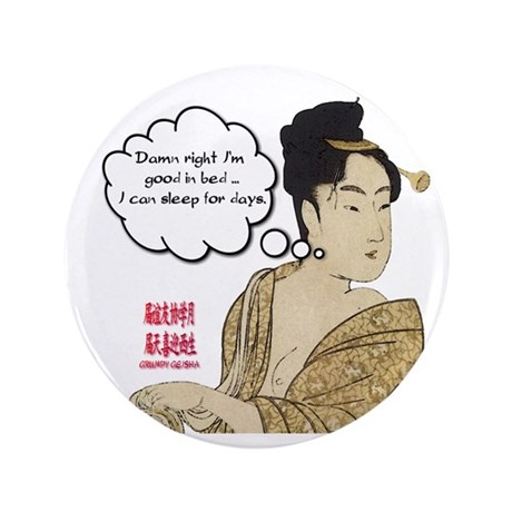 """Geisha Attitude 3.5"""" Button"""