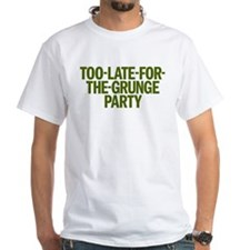 TOO-LATE-FOR-THE-GRUNGE PARTY Shirt
