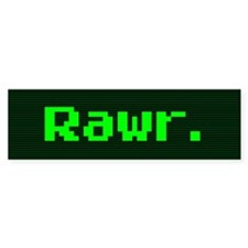 Rawr. (Bumper Sticker)