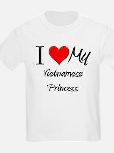 I Love My Vietnamese Princess T-Shirt