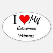 I Love My Vietnamese Princess Oval Decal